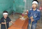 Hai đứa trẻ mồ côi mẹ ngơ ngác trong ngày đội tang cha