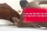 Phó nháy tung tin cô gái lộ clip s.e.x 22 phút uống thuốc trừ sâu tự tử