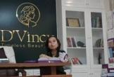 Thâm nhập thẩm mỹ viện D'Vincy: Những sự thật được phơi bày!