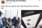 Góc lầy lội: Thanh niên nhậu say lên cầu Thuận Phước bỏ lại đôi dép và xe rồi… đi bộ về nhà ngủ