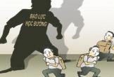 Bạo lực học đường: Đừng đổ hết lỗi cho ngành giáo dục