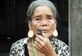 Tục cà răng, căng tai làm đẹp của người Brâu ở Tây Nguyên