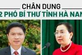Chân dung hai phó bí thư Tỉnh ủy Hà Nam