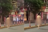 Nam thanh niên khỏa thân tung tăng đi bộ trên đường phố Hải Phòng