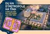 """D'.Metropole Hà Tĩnh có """"sao chép"""" kiến trúc của siêu dự án ở Sài Gòn?"""